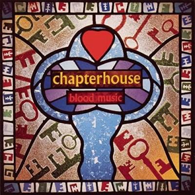 Chapterhouse: Blood Music...