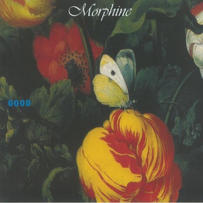 MORPHINE: Good Coloured...