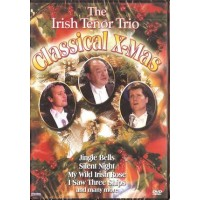 CHRISTMAS: CLASSICAL X-MAS. THE IRISH TENOR TRIO DVD