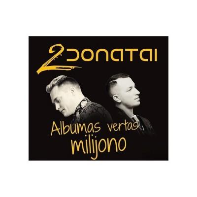 2 DONATAI: ALBUMAS VERTAS...