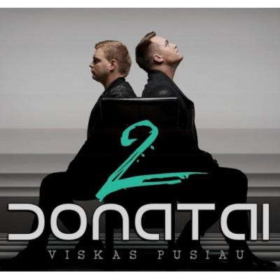 2 DONATAI: VISKAS PUSIAU CD