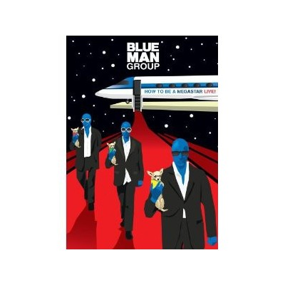 BLUE MAN GROUP: HOW TO BE A...