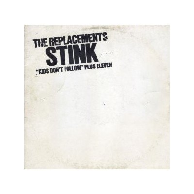 REPLACEMENTS: STINK LP