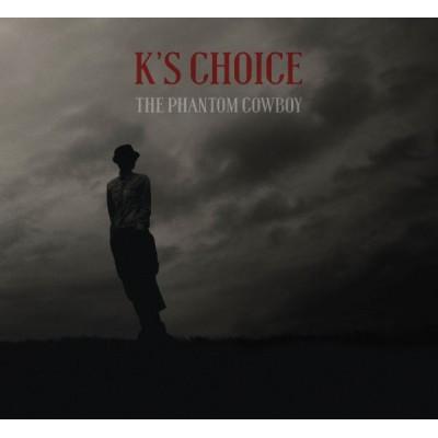 K'S CHOICE: PHANTOM...