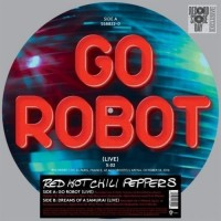"RED HOT CHILI PEPPERS: GO ROBOT/DREAMS OF A SAMURAI (12"" SINGLE LTD) RSD 2017 12in"