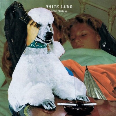 WHITE LUNG: DEEP FANTASY LP