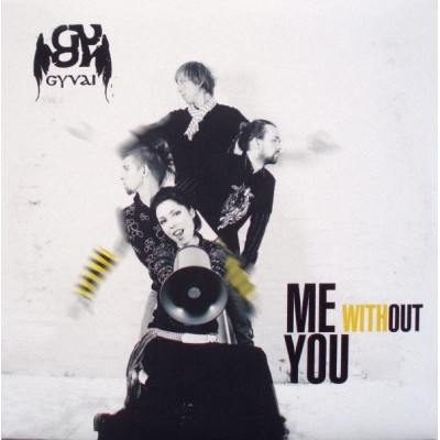 GYVAI: ME WITHOUT YOU CD dgp