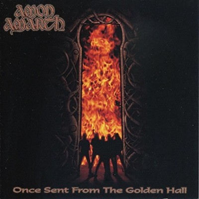 AMON AMARTH: ONCE SENT FROM...