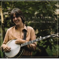 FLECK BELA: CROSSING THE TRACKS CD