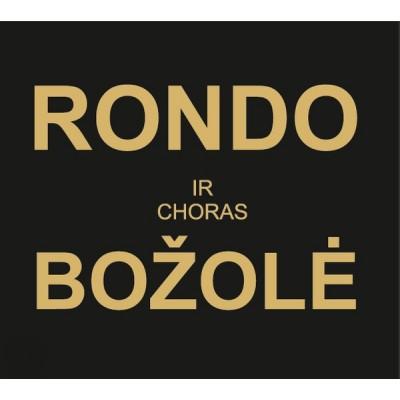 RONDO IR CHORAS BOZOLE:...