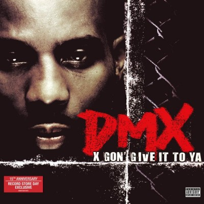 DMX: X GON' GIVE IT TO YA...
