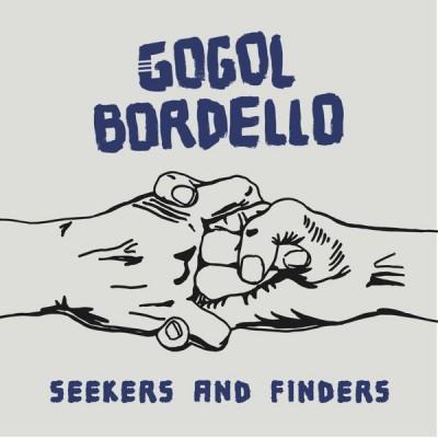 GOGOL BORDELLO: SEEKERS AND...