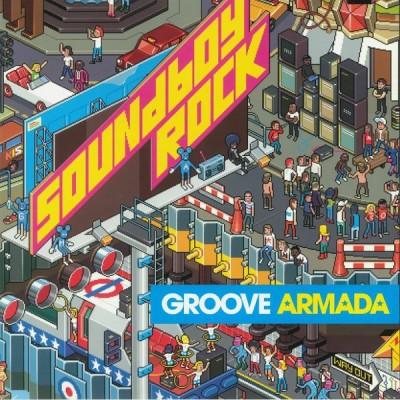 GROOVE ARMADA: SOUNDBOY...