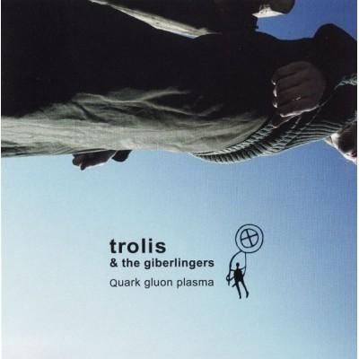 TROLIS & THE GIBERLINGERS:...