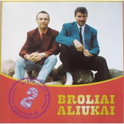 BROLIAI ALIUKAI:...