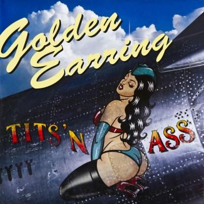 GOLDEN EARRING: TITS 'N ASS...