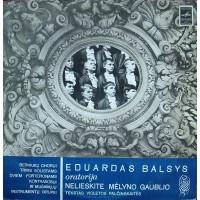 """Balsys Eduardas: Oratorija """"Nelieskite Mėlyno Gaublio"""" LP"""