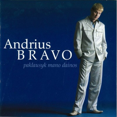 ANDRIUS BRAVO: PAKLAUSYK...