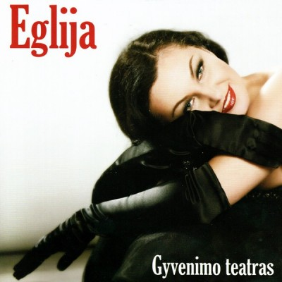 EGLIJA: GYVENIMO TEATRAS CD