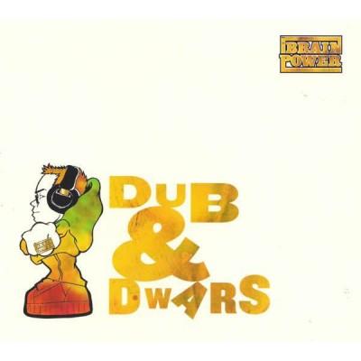 BRAINPOWER: DUB & DWARS...